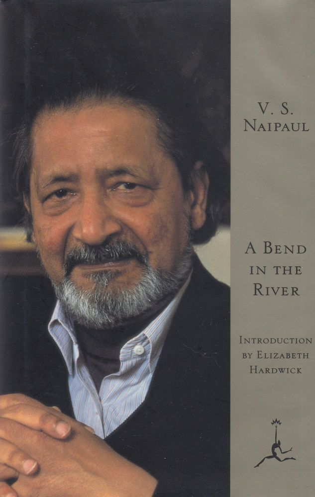 A Bend in the River. V S. Naipaul.