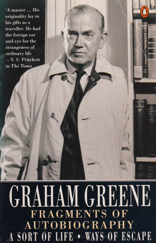 Fragments of Autobiography: A Sort of Life, Ways of Escape. Graham Greene.