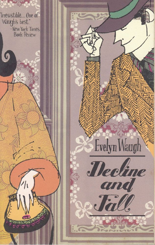 Decline and Fall. Evelyn Waugh.