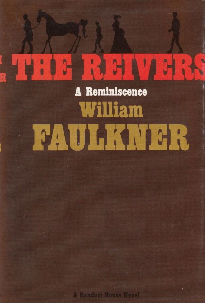 The Reivers: A Reminiscence. William Faulkner.