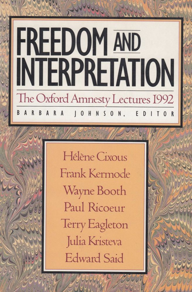 Freedom and Interpretation: The Oxford Amnesty Lectures 1992. Barbara Johnson.