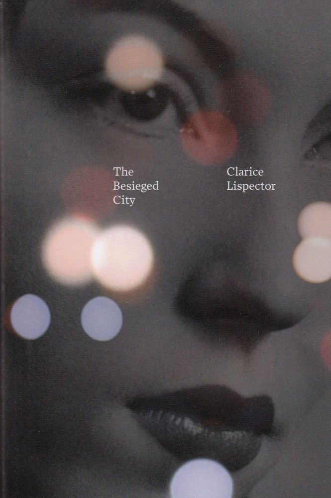 The Besieged City. Clarice Lispector.