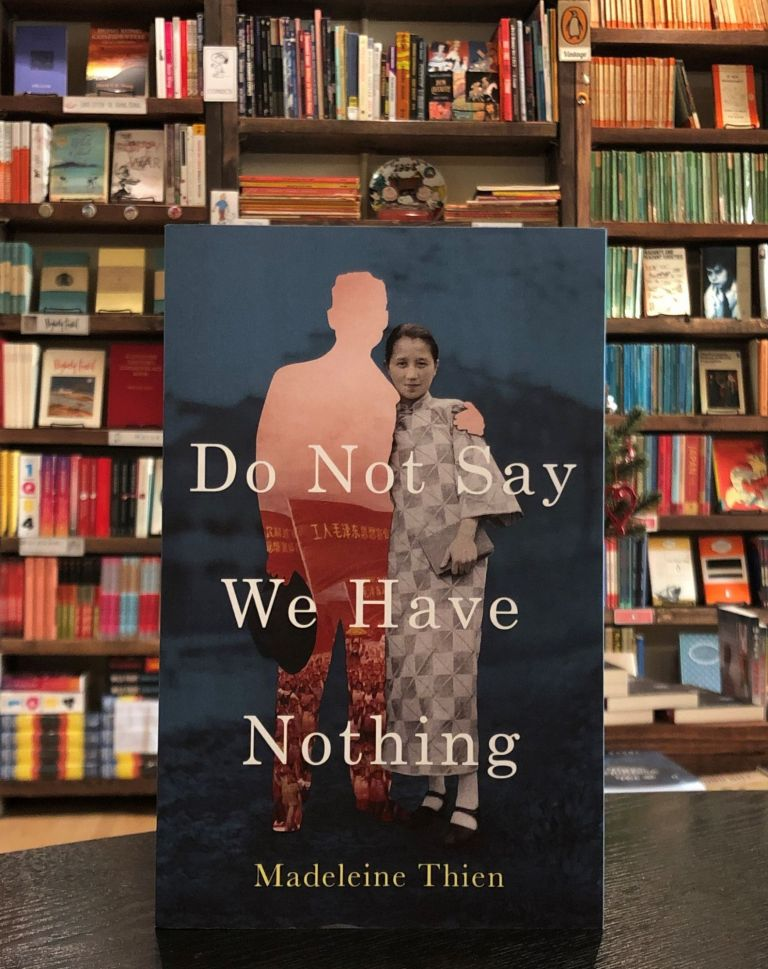 Do Not Say We Have Nothing. Madeleine Thien.