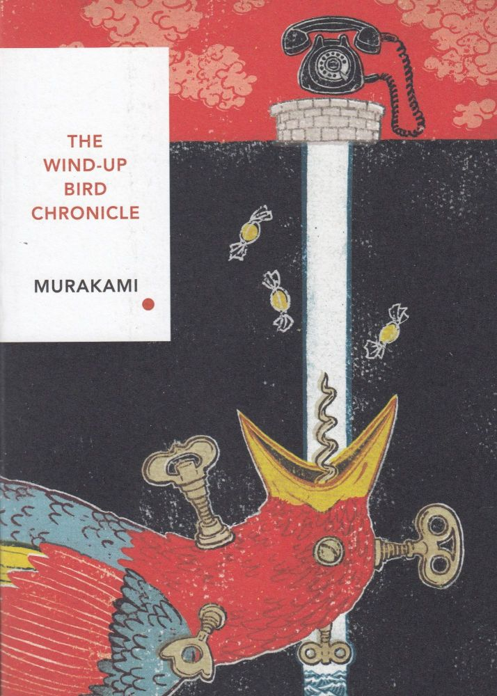 The Wind-Up Bird Chronicle. Haruki Murakami.