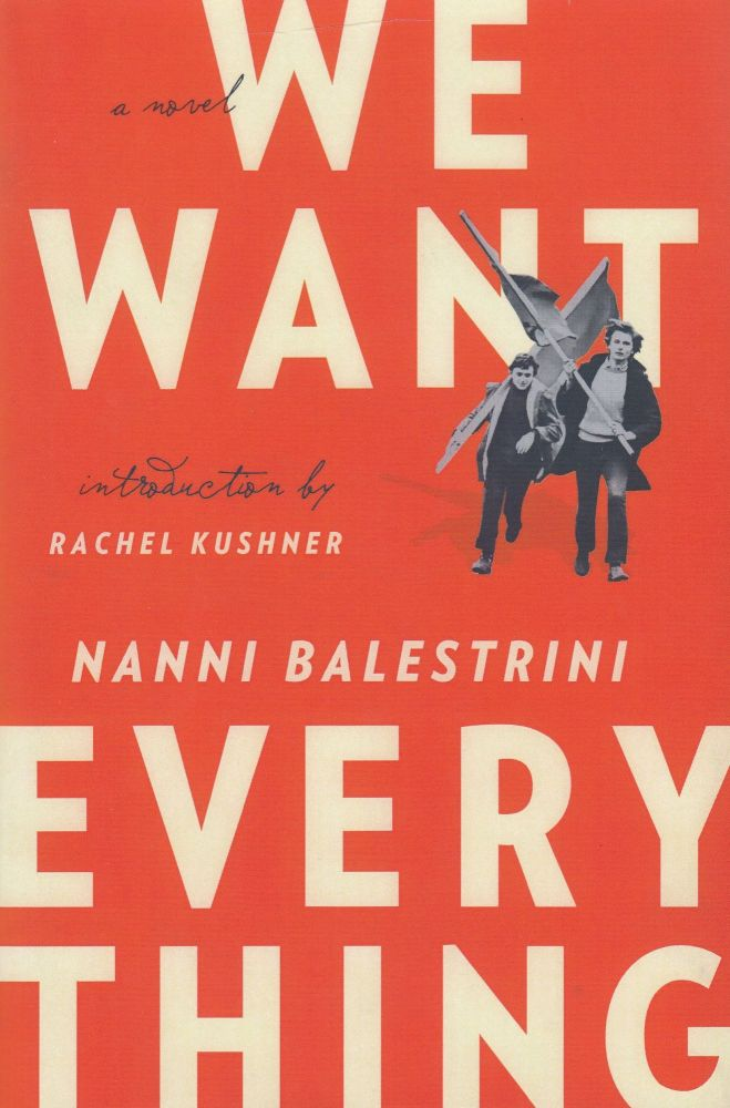 We Want Everything. Nanni Balestrini.