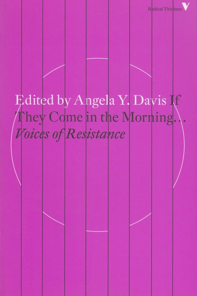 If They Come in the Morning: Voices of Resistance. Angela Y. Davis.