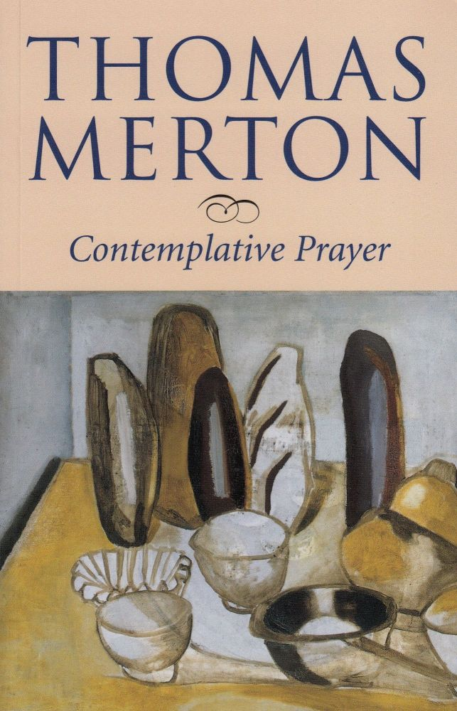 Contemplative Prayer. Thomas Merton.