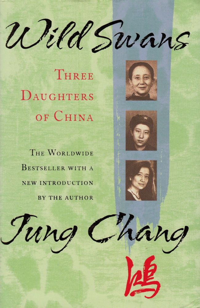 Wild Swans: Three Daughters of China. Jung Chang.