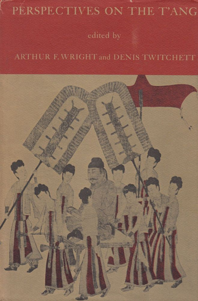 Perspectives on the T'ang. Denis Twitchett Arthur F. Wright.