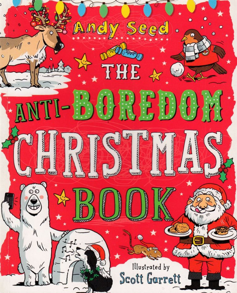 The Anti-Boredom Christmas Book. Andy Seed.
