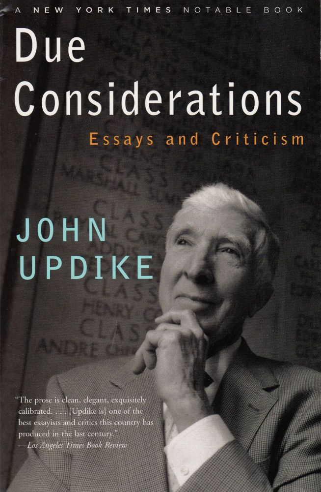 Due Considerations: Essays and Criticisms. John Updike.