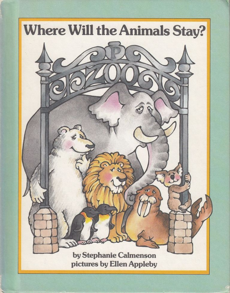 Where Will the Animals Stay? Stephanie Calmenson.
