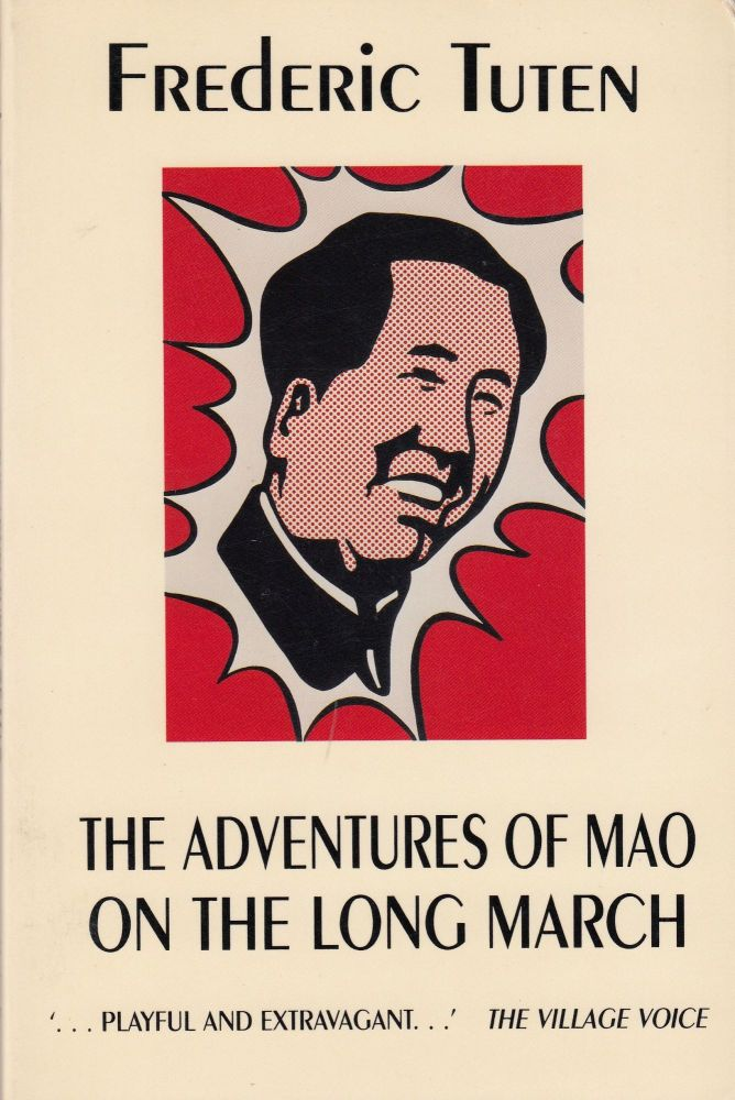 The Adventures of Mao of the Long March. Frederic Tuten.