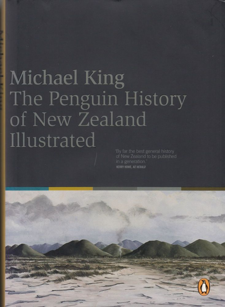 The Penguin History of New Zealand Illustrated. Michael King.