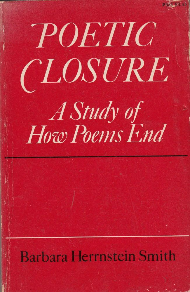 Poetic Closure: A Study of How Poems End. Barbara Herrnstein Smith.