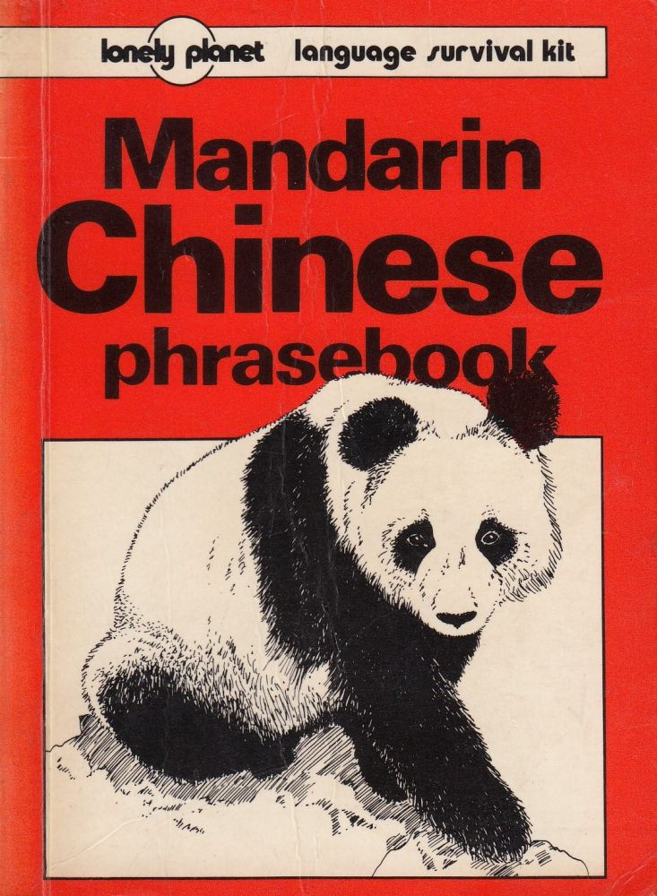 Mandarin Chinese Phrasebook: Language Survival Kit. Lonely Planet.