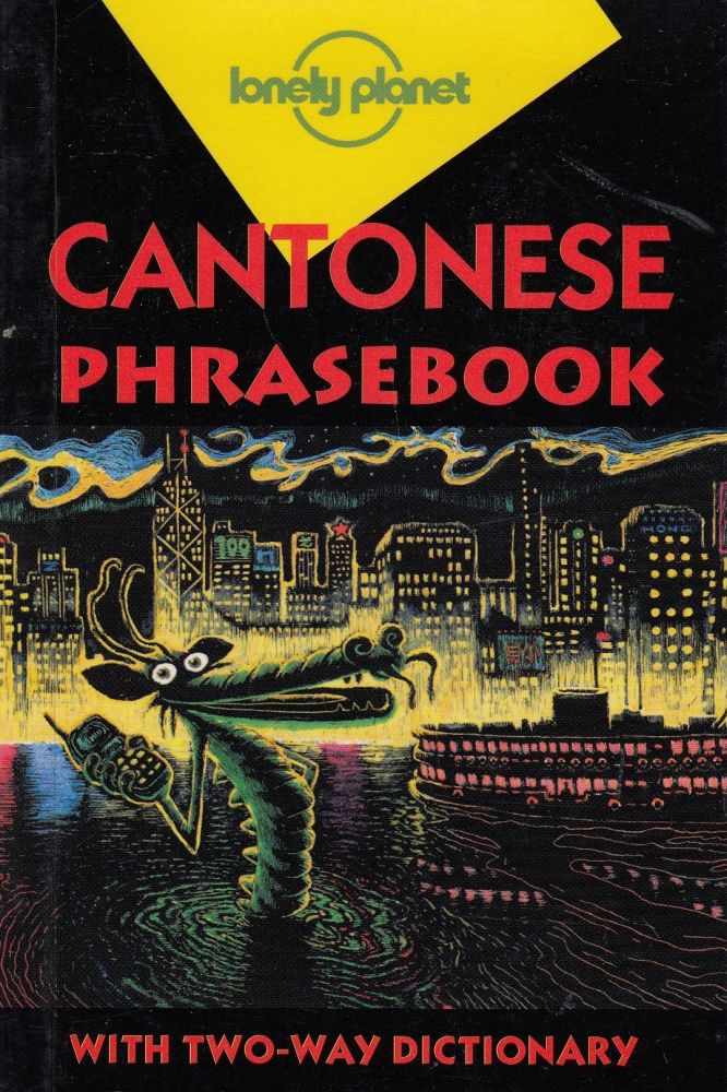Cantonese Phrasebook (with Two-Way Dictionary). Lonely Planet.