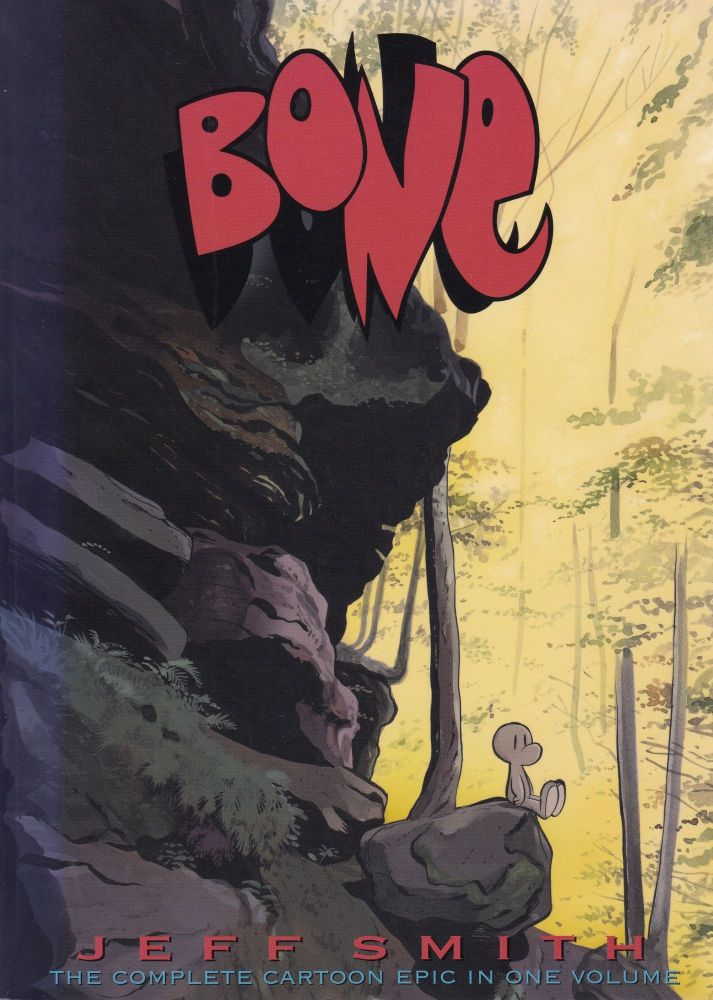 Bone (The Complete Cartoon Epic in One Volume). Jeff Smith.