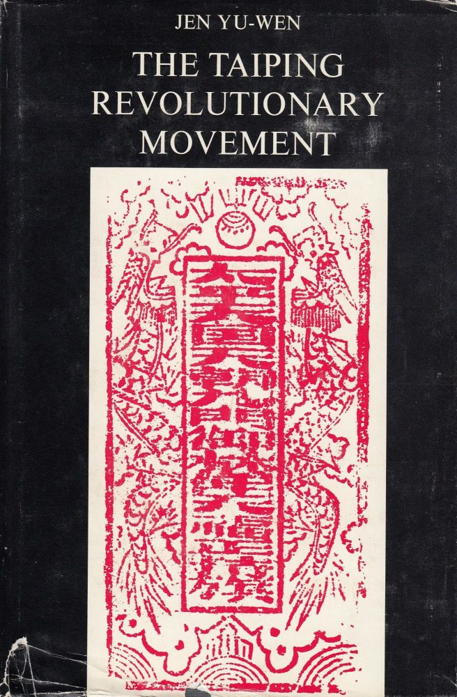 The Taiping Revolutionary Movement. Jen Yu-Wen.