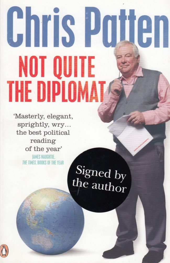 Not Quite the Diplomat. Chris Patten.