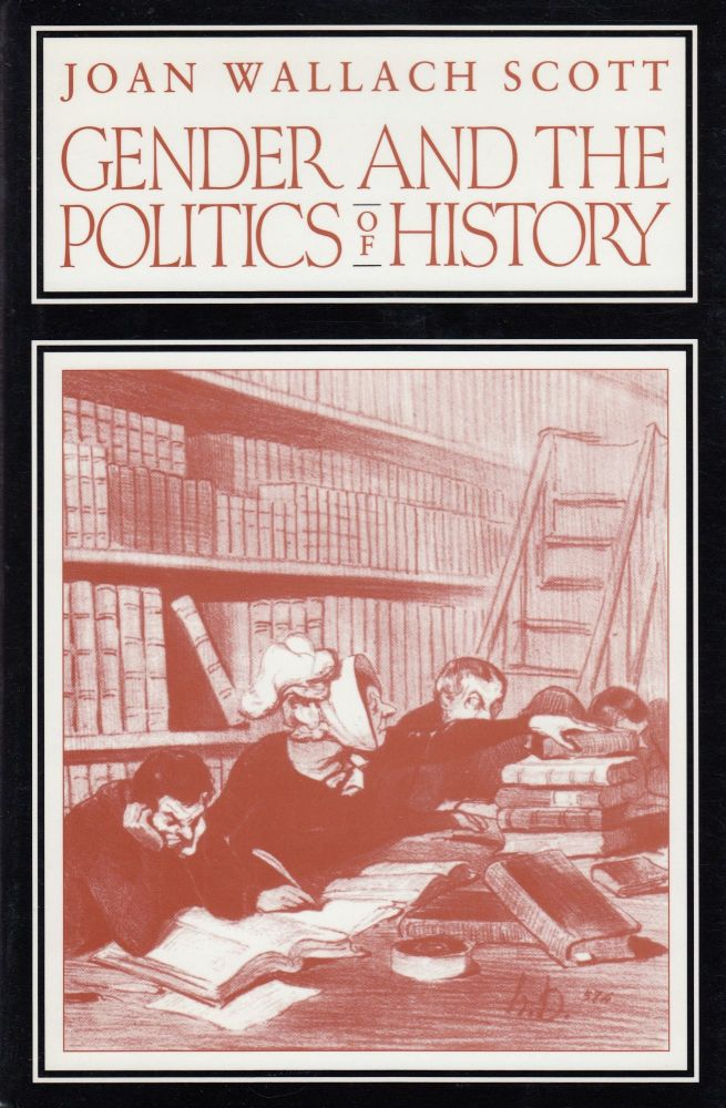 Gender and the Politics of History. Joan Wallach Scott.