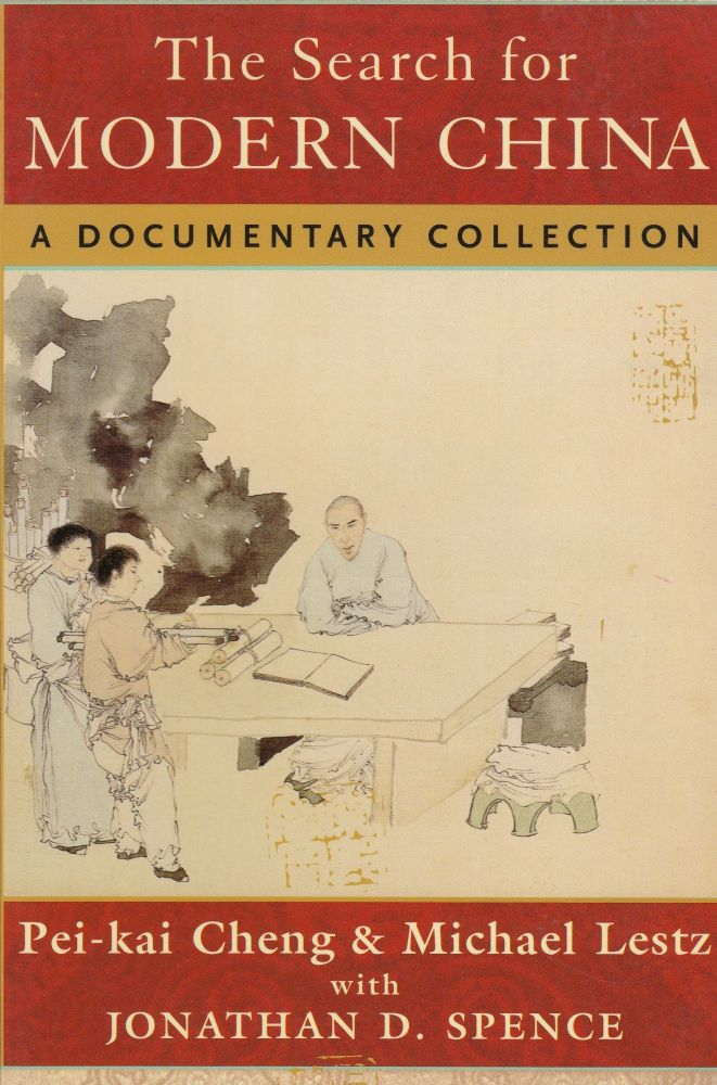 The Search for Modern China: A Documentary Collection. Michael Lestz Pei-kai Cheng, Jonathan Spence.