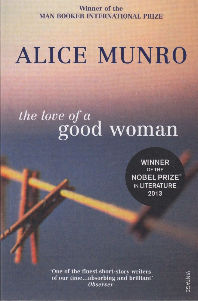 The Love of A Good Woman. Alice Munro.