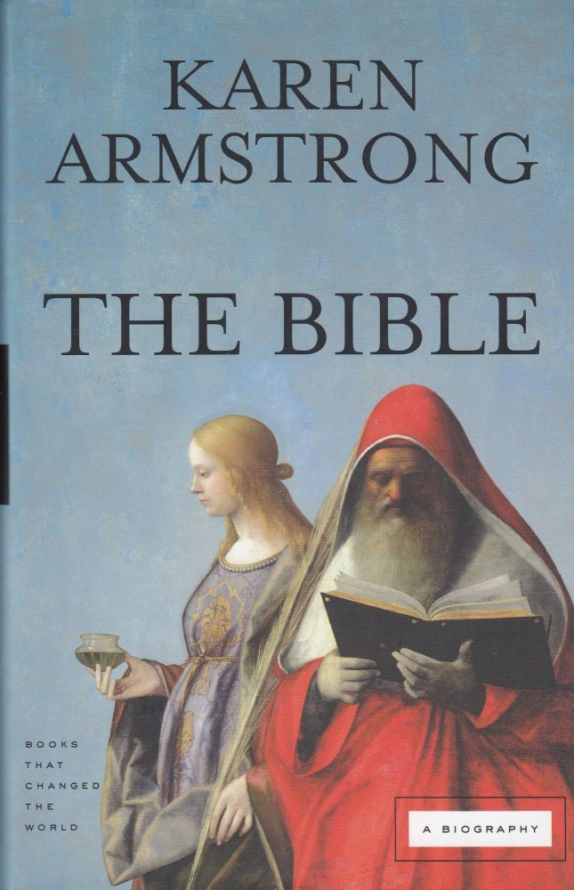 The Bible: A Biography. Karen Armstrong.