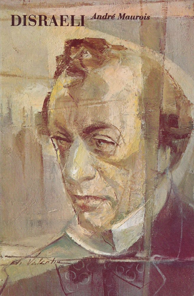 Disraeli: A Picture of the Victorian Age. Andre Maurois.