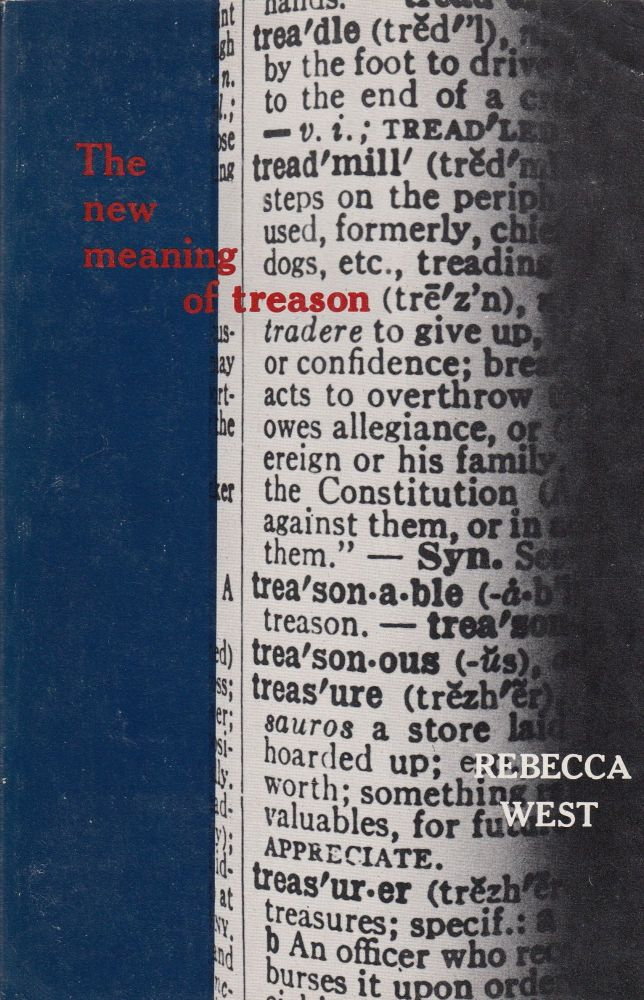 The New Meaning of Treason. Rebecca West.