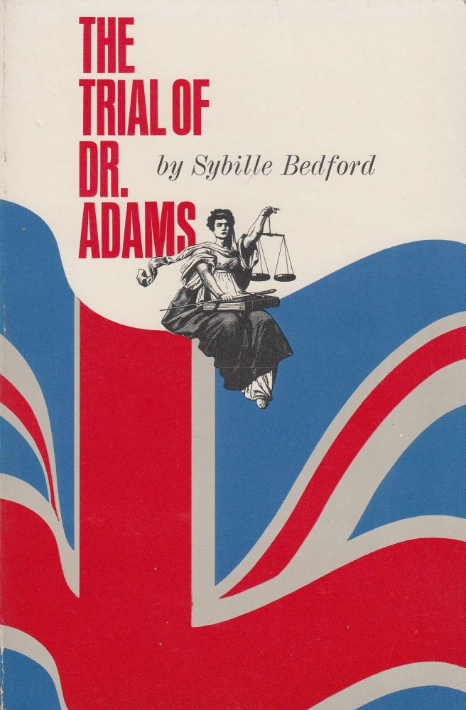 The Trial of Dr. Adams. Sybille Bedford.