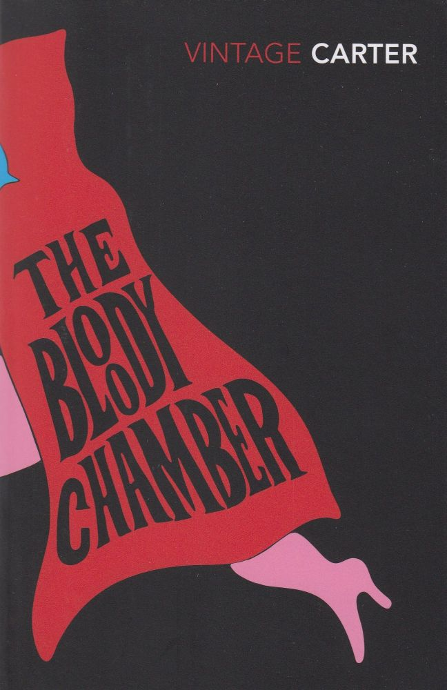 The Bloody Chamber: And Other Stories. Angela Carter.