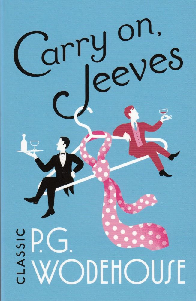 Carry On, Jeeves. P G. Wodehouse.
