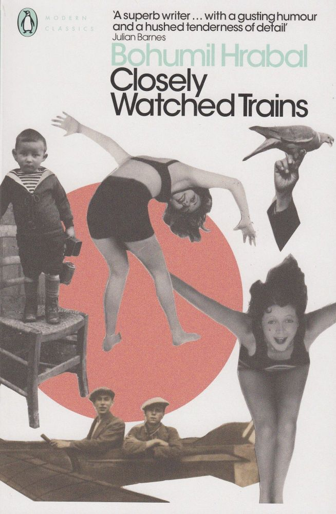 Closely Watched Trains. Bohumil Hrabal.