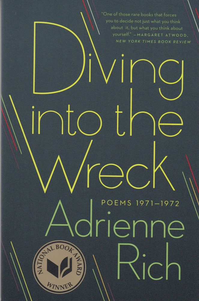 Diving Into the Wreck: Poems 1971 - 1972. Adrienne Rich.