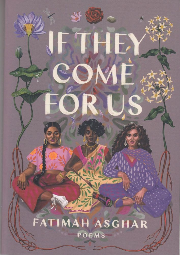 If They Come For Us: Poems. Fatimah Asghar.