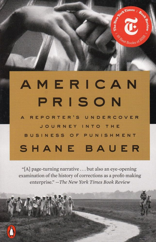 American Prison: A Reporter's Undercover Journey into the Business of Punishment. Shane Bauer.