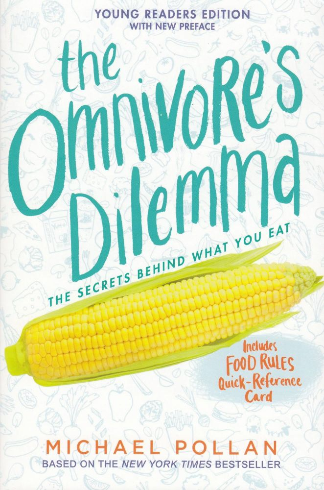 The Omnivore's Dilemma: The Secrets Behind What You Eat. Michael Pollan.
