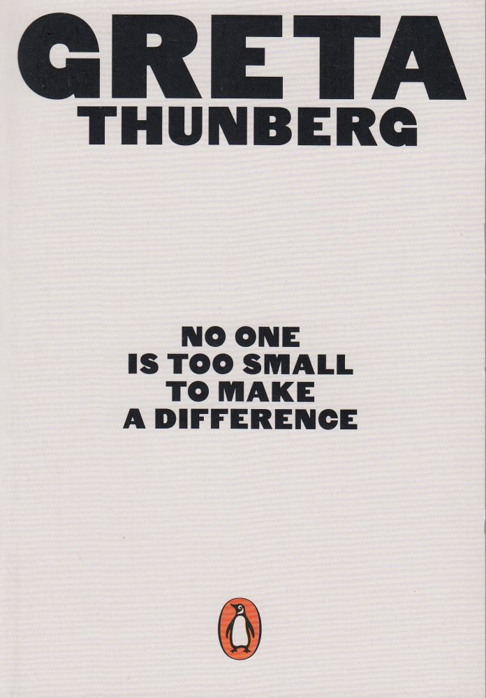 No One is Too Small to Make a Difference. Greta Thunberg.