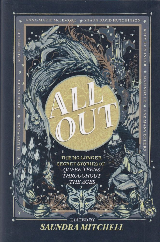 All Out: The No-Longer Secret Stories of Queer Teens Throughout the Ages. Saundra Mitchell.