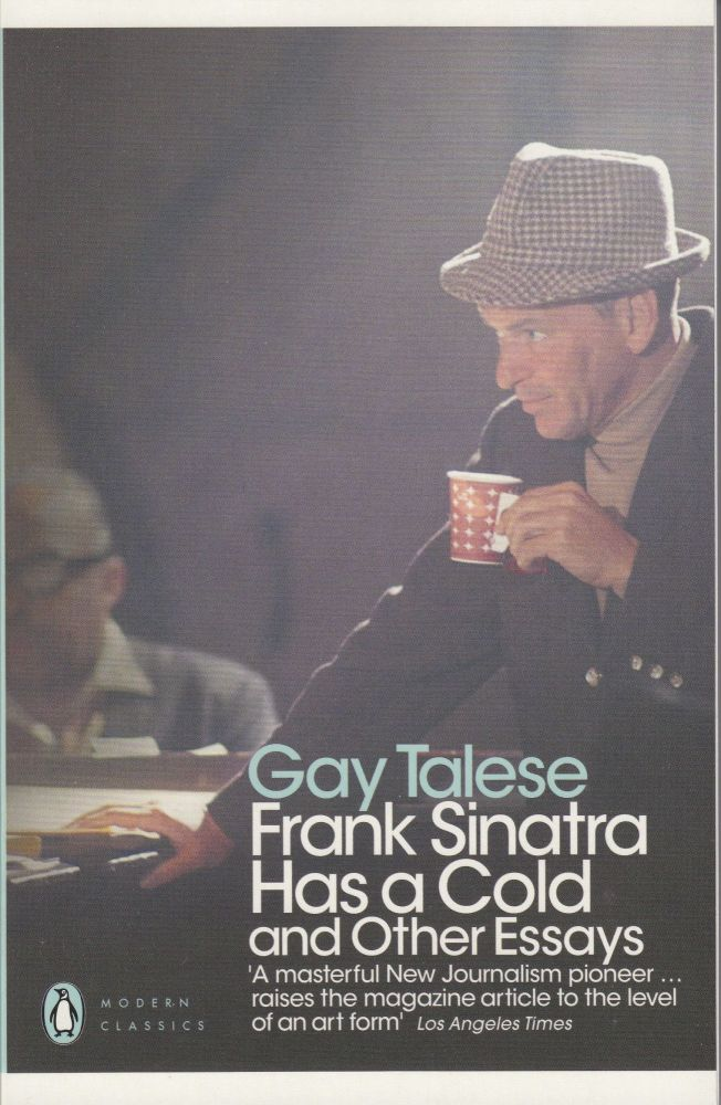 Frank Sinatra Has a Cold and Other Essays. Gay Talese.