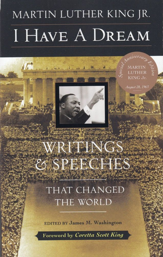 I Have A Dream: Writing and Speeches that Changed the World. Martin Luther King Jr.