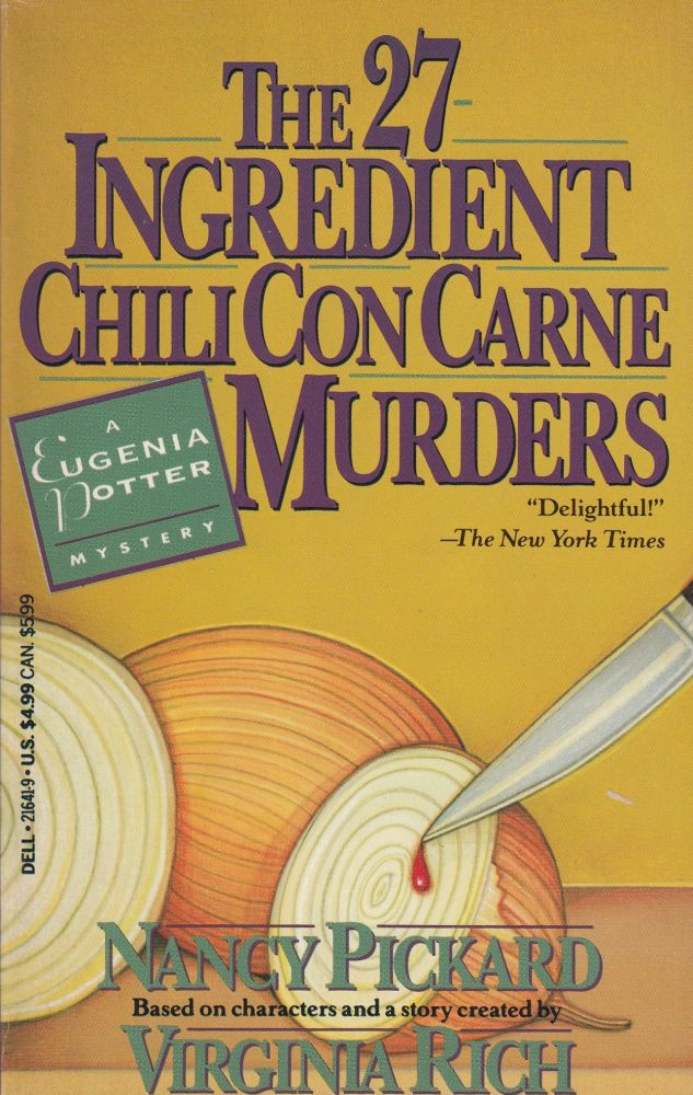 The 27 Ingredient Chili con Carne Murders (A Eugenia Potter Mystery). Virginia Rich Nancy Pickard.