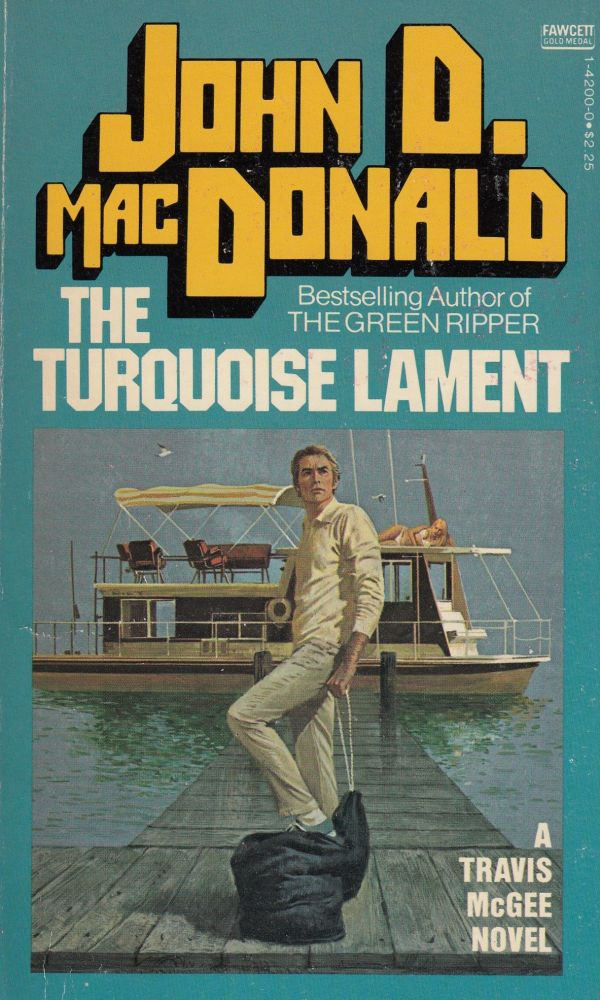 The Turquoise Lament (A Travis McGee Novel). John D. MacDonald.