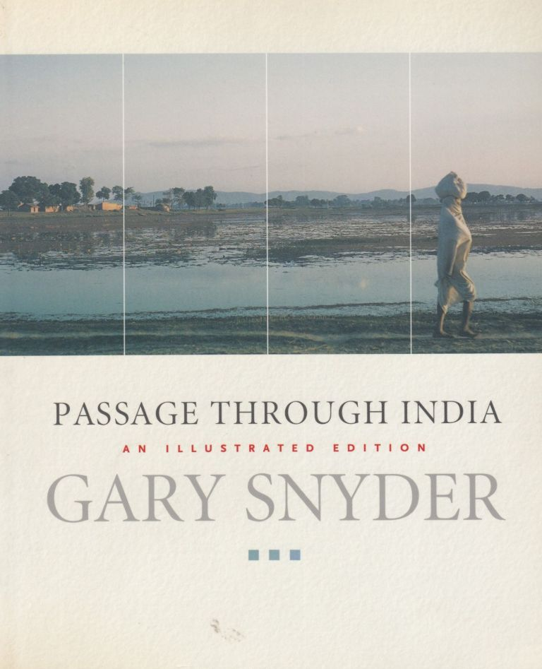 Passage Through India: An Illustrated Edition. Gary Snyder.