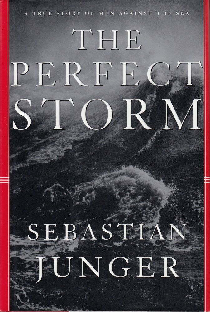 The Perfect Storm. Sebastian Junger.