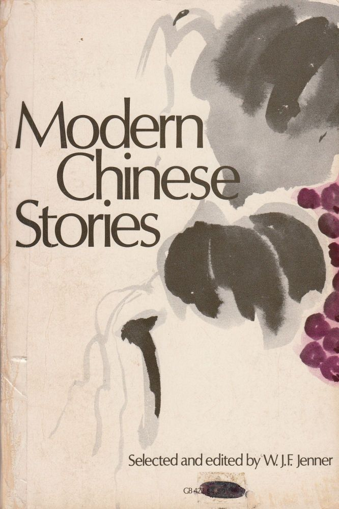 Modern Chinese Stories. W J. F. Jenner.