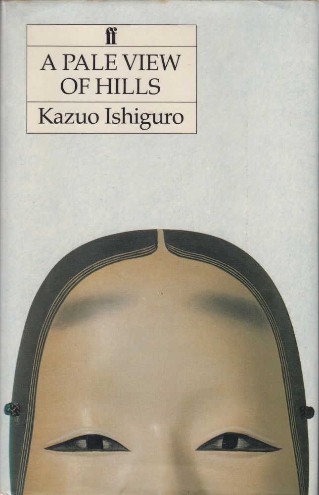 A Pale View of Hills. Kazuo Ishiguro.