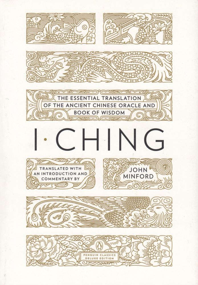 I Ching (Yijing): The Book of Change. John Minford, tr.