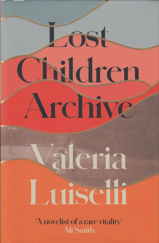 Lost Children Archive. Valeria Luiselli.